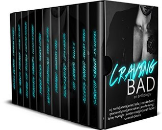 Craving Bad: An Anthology of Bad Boys & Wicked Girls (Craving Series, #1)
