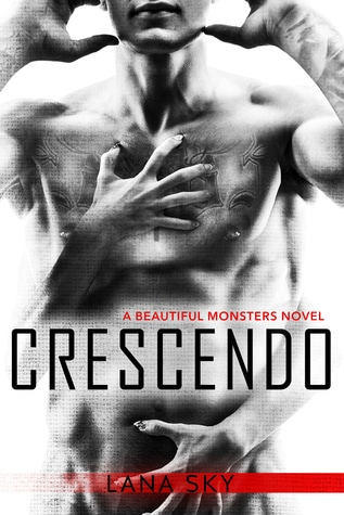 Crescendo (Beautiful Monsters, #1) by Lana Sky