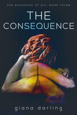 The Consequence (The Evolution of Sin Trilogy, #3) by Giana Darling