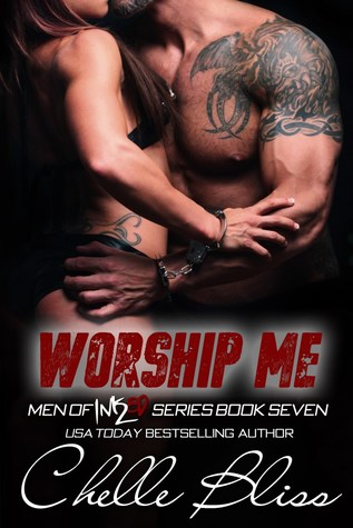 Worship Me (Men of Inked, #7) by Chelle Bliss