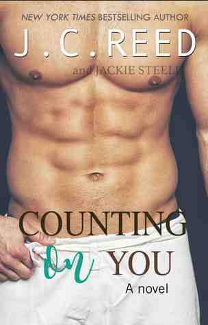 Counting On You by J.C. Reed & Jackie Steele