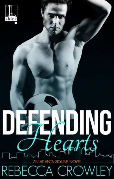 Defending Hearts (Atlanta Skyline, #2) by Rebecca Crowley
