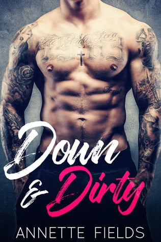 Down and Dirty by Annette Fields