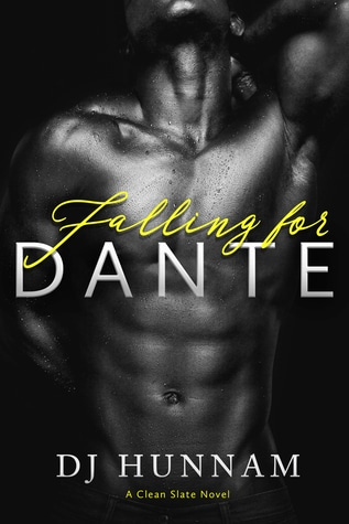 Falling for Dante (Clean Slate, #2) by D.J. Hunnam