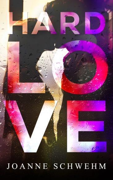 Hard Love by Joanne Schwehm