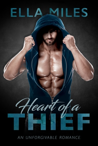 Heart of a Thief (An Unforgivable Romance, #1) by Ella Miles