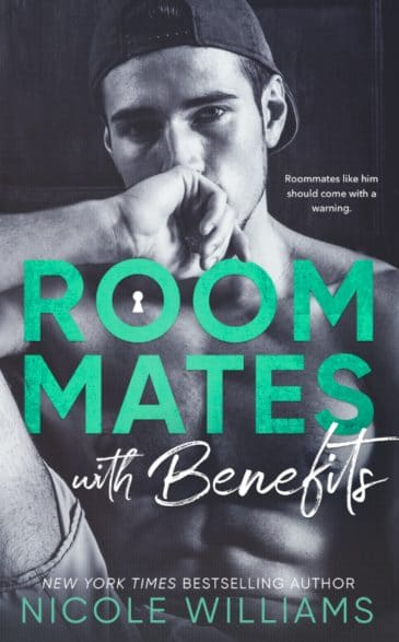 Roommates with Benefits by Nicole Williams