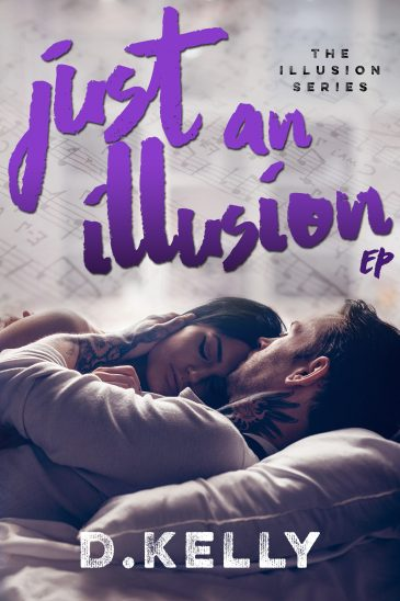 Just an Illusion – EP (The Illusion, #3) by D. Kelly