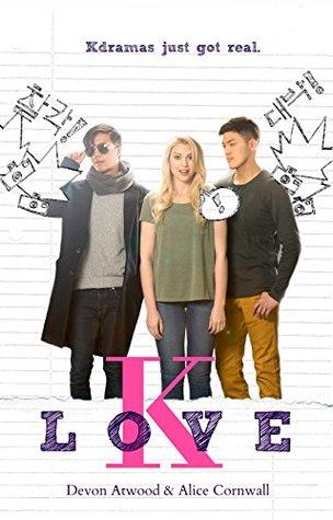 K-Love (Korean Drama, #1) by Devon Atwood & Alice Cornwall