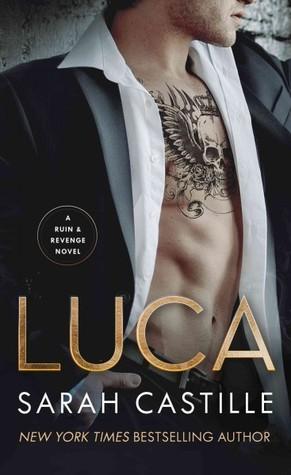 Luca (Ruin & Revenge, #2) by Sarah Castille