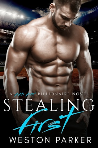 Stealing First by Weston Parker
