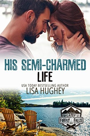 His Semi-Charmed Life (Camp Firefly Falls, #11) by Lisa Hughey