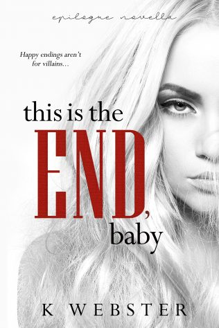 This is the End, Baby (War & Peace, #6.5) by K. Webster
