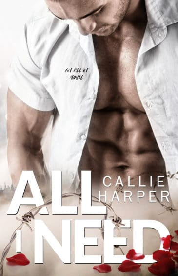 All I Need (All In, #4) by Callie Harper