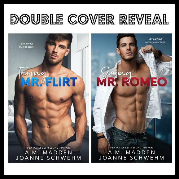 Taming Mr. Flirt & Scoring Mr. Romeo by A.M. Madden & Joanne Schwehm