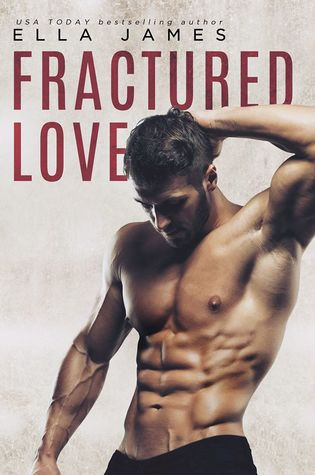 Fractured Love (Off-Limits Romance, #3) by Ella James