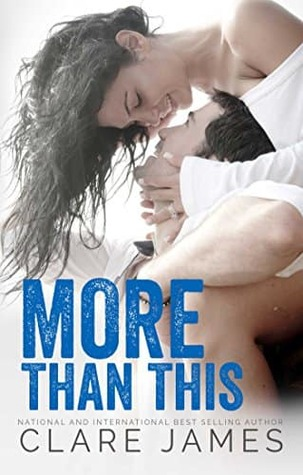 More Than This (Impossible Love, #2) by Clare James