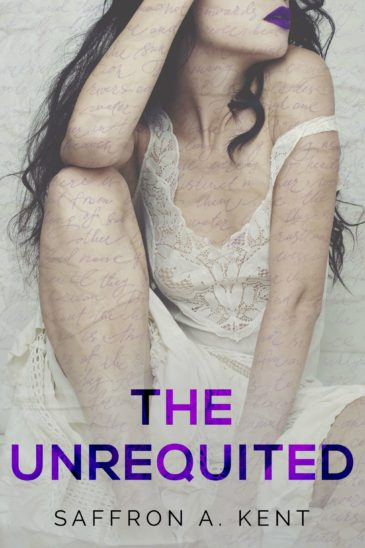 The Unrequited by Saffron A. Kent