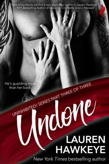 Undone (Uninhibited, #3) by Lauren Hawkeye