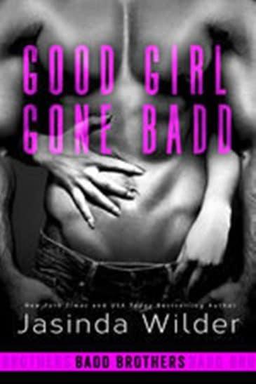 Good Girl Gone Badd (Badd Brothers #4) by Jasinda Wilder