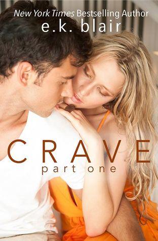 Crave: Part One (Crave Duet, #1) by E.K. Blair