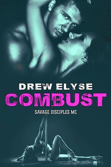 Combust (Savage Disciples MC, #5) by Drew Elyse