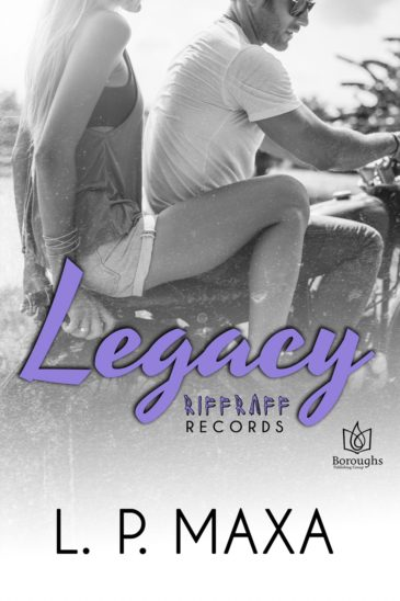 Legacy (RiffRaff Records, #2) by L.P. Maxa
