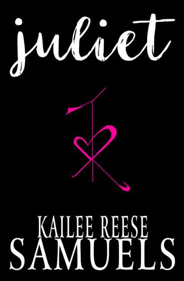 Juliet by Kailee Reese Samuels