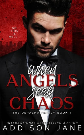When Angels Seek Chaos (Depalma Family, #1) by Addison Jane