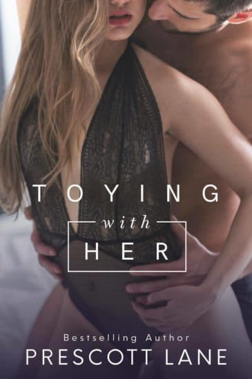 Toying with Her by Prescott Lane