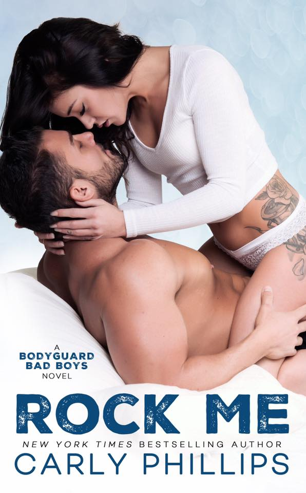Rock Me (Bodyguard Bad Boys, #1) by Carly Phillips