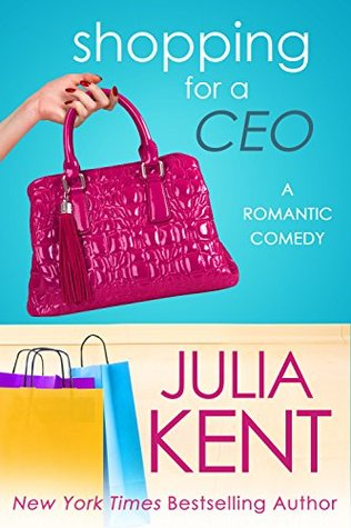 Shopping for a CEO (Shopping for a Billionaire, #7) by Julia Kent
