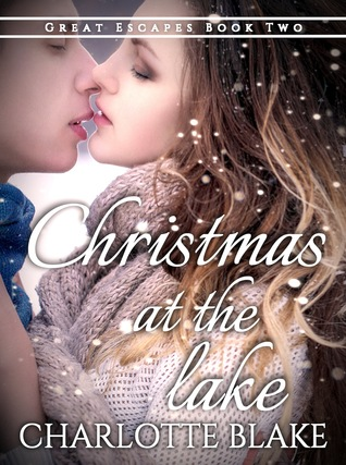 Christmas at the Lake (Great Escapes, #2) by Charlotte Blake