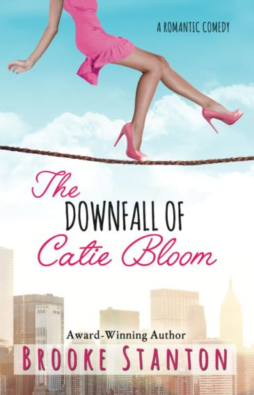 The Downfall of Catie Bloom (Bloom Sisters, #3) by Brooke Stanton