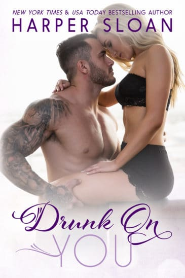 Drunk on You (Hope Town, #4) by Harper Sloan