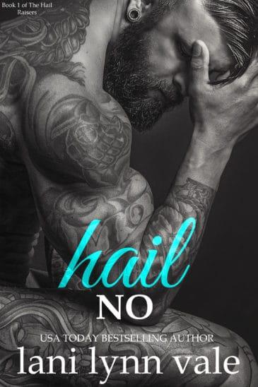 Hail No (Hail Raisers, #1) by Lani Lynn Vale