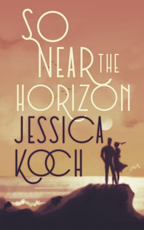 So Near the Horizon (Danny, #1) by Jessica Koch