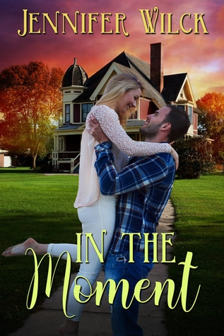 In the Moment by Jennifer Wilck