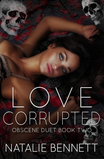 Love Corrupted (Obscene Duet, #2) by Natalie Bennett