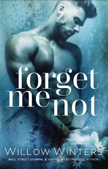 Forget Me Not (Forget Me Not, #1) by Willow Winters
