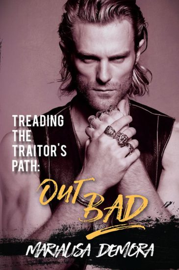 Treading the Traitor's Path: Out Bad (Neither This, Nor That, #2) by MariaLisa deMora