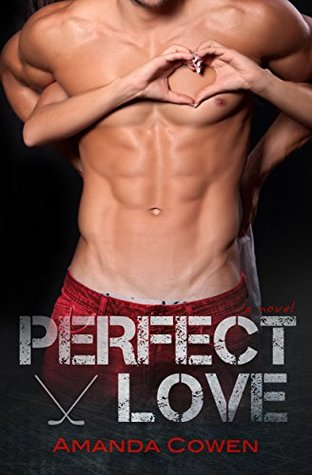 Perfect Love (Perfect, #2) by Amanda Cowen