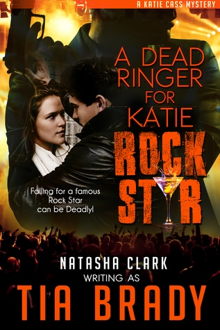 A Dead Ringer for Katie ROCK STAR by Tia Brady