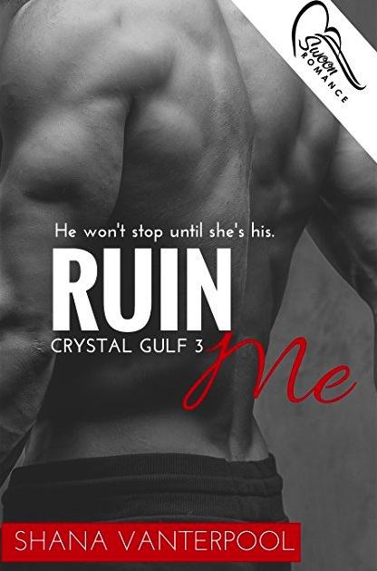 Ruin Me (Crystal Gulf #3) by Shana Vanterpool