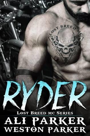 Ryder (Lost Breed MC) by Ali Parker & Weston Parker