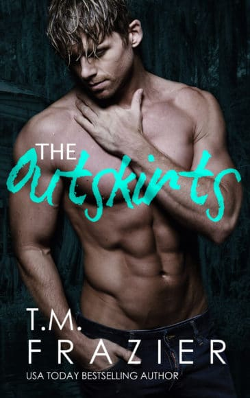 The Outskirts (The Outskirts Duet, #1) by T.M. Frazier