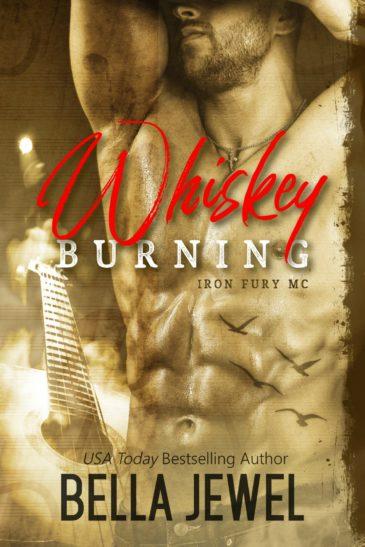Whiskey Burning (Iron Fury MC) by Bella Jewel