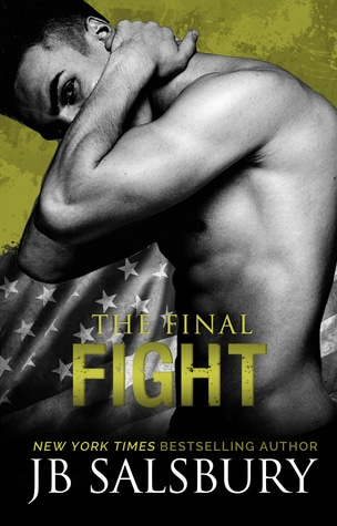 The Final Fight (Fighting, #7) by J.B. Salsbury
