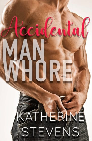 Accidental Man Whore by Katherine Stevens
