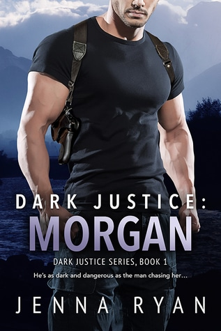 Dark Justice: Morgan (Dark Justice, #1) by Jenna Ryan